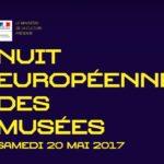 Nuit des Musées 2017 : nos 3 coups de cœur !